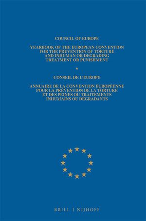 Cover Yearbook of the European Convention for the Prevention of Torture and Inhuman or Degrading Treatment or Punishment / Annuaire de la convention europeenne pour la prevention de la torture et des peines ou traitements inhumain ou degradants