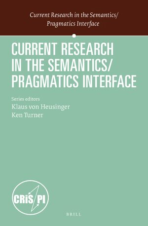 Current Research in the Semantics / Pragmatics Interface