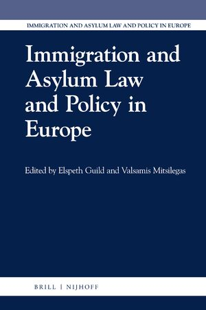 Immigration and Asylum Law and Policy in Europe