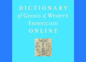 The Brill Dictionary of Gnosis & Western Esotericism Online