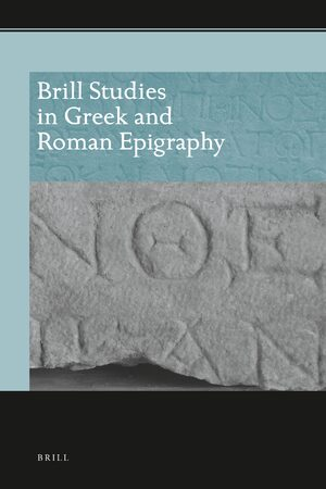 Brill Studies in Greek and Roman Epigraphy