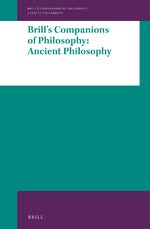 Cover Brill's Companions to Philosophy: Ancient Philosophy
