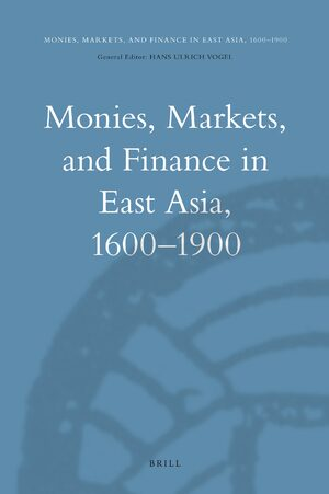 Cover Monies, Markets, and Finance in East Asia, 1600-1900
