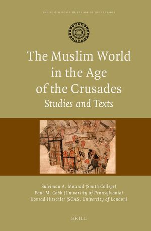 Cover The Muslim World in the Age of the Crusades