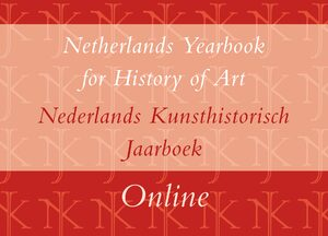 Netherlands Yearbook for History of Art / Nederlands Kunsthistorisch Jaarboek Online