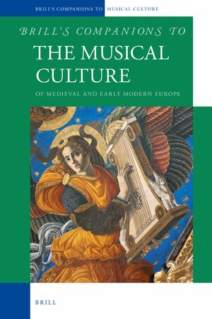 Brill's Companions to the Musical Culture of Medieval and Early Modern Europe