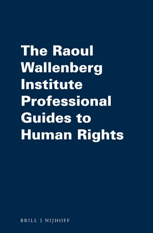 Cover The Raoul Wallenberg Institute Professional Guides to Human Rights