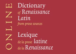 Cover Dictionary of Renaissance Latin from Prose Sources / Lexique de la prose latine de la Renaissance Online