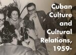 Cover Cuban Culture and Cultural Relations, 1959-