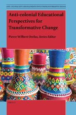 Cover Anti-colonial Educational Perspectives for Transformative Change