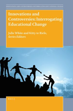Cover Innovations and Controversies: Interrogating Educational Change