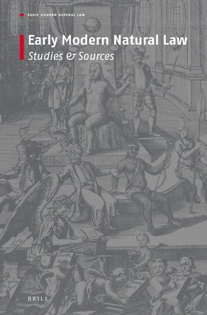Cover Early Modern Natural Law: Studies & Sources
