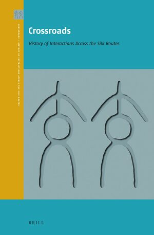 Cover Crossroads - History of Interactions across the Silk Routes