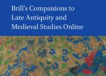 Cover Brill's Companions to Late Antiquity and Medieval Studies Online