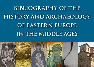 Cover Bibliography of the History and Archaeology of Eastern Europe in the Middle Ages