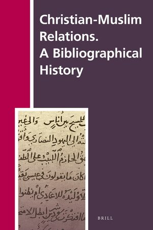 Cover Christian-Muslim Relations. A Bibliographical History