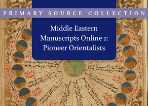 Cover Middle Eastern Manuscripts Online 1: Pioneer Orientalists