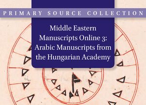 Cover Middle Eastern Manuscripts Online 3: Arabic Manuscripts from the Library of the Hungarian Academy of Sciences in Budapest