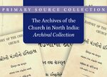 Cover The Archives of the Church in North India: Archival Collection