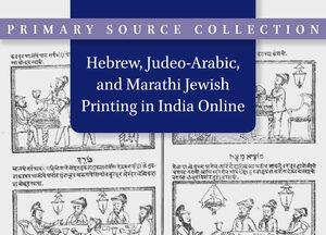 Cover Hebrew, Judeo-Arabic, and Marathi Jewish Printing in India Online