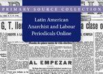 Cover Latin American Anarchist and Labour Periodicals Online