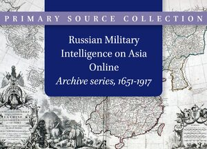 Cover Russian Military Intelligence on Asia Online: Archive series, 1651-1917