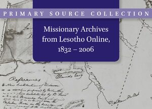 Cover Missionary Archives from Lesotho, 1832-2006 Online