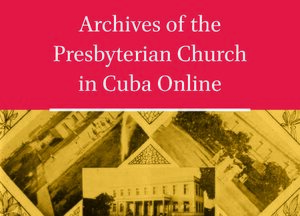 Cover Archives of the Presbyterian Church in Cuba Online