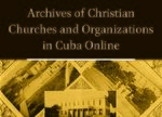 Cover Archives of Christian Churches and Organizations in Cuba Online