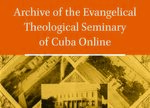 Cover Archive of the Evangelical Theological Seminary of Cuba Online