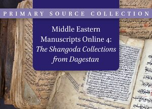 Cover Middle Eastern Manuscripts Online 4: The Shangoda Collections from Dagestan