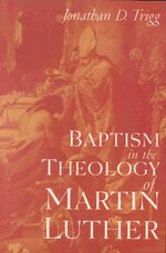 Cover Baptism in the Theology of Martin Luther