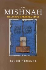 Cover The Mishnah, Religious Perspectives Volume 1