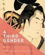 Cover A Third Gender: Beautiful Youths in Japanese Edo-Period Prints and Paintings (1600–1868)
