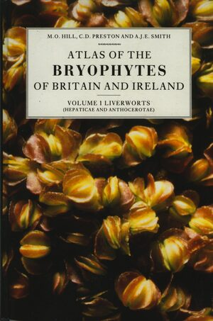 Cover Atlas of the Bryophytes of Britain and Ireland - Volume 1: Liverworts (Hepaticae and Anthocerotae)