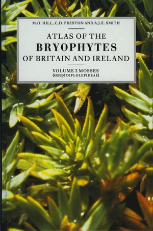 Cover Atlas of the Bryophytes of Britain and Ireland - Volume 2: Mosses (except Diplolepideae)