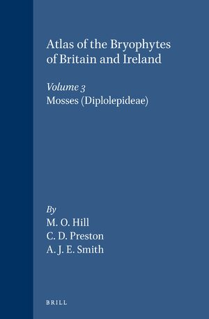 Cover Atlas of the Bryophytes of Britain and Ireland - Volume 3: Mosses (Diplolepideae)