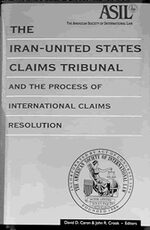 The Iran-United States Claims Tribunal and the Process of International Claims Resolution