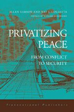 Cover Privatizing Peace: From Conflict to Security