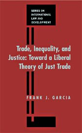 Trade, Inequality and Justice: Toward a Liberal Theory of Just Trade Law