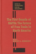 Cover The First Decade of NAFTA: The Future of Free Trade in North America