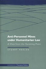 Cover Anti-Personnel Mines under Humanitarian Law : A View from the Vanishing Point