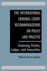 Cover The International Criminal Court: Recommendations on Policy and Practice