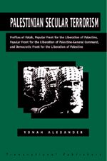 Cover Palestinian Secular Terrorism: Profiles of Fatah, Popular Front for the Liberation of Palestine, Popular Front for the Liberation of Palestine - General Command, and Democratic Front for the Liberation of Palestine