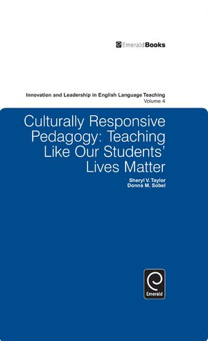 Culturally Responsive Pedagogy Teaching Like Our Students Lives Matter