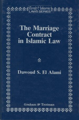 The Marriage Contract in Islamic Law in the Shari'ah and