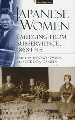 Cover Japanese Women: Emerging from Subservience, 1868–1945