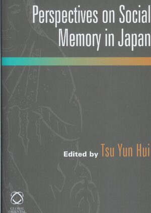 Perspectives on Social Memory in Japan