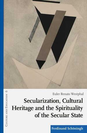 Cover Secularization, Cultural Heritage and the Spirituality of the Secular State