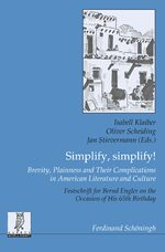 Cover Simplify, simplify! Brevity, Plainness and Their Complications in American Literature and Culture